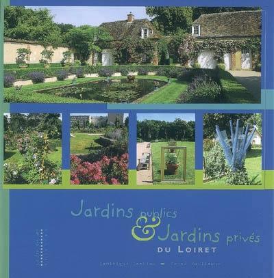 Jardins publics & jardins privés du Loiret
