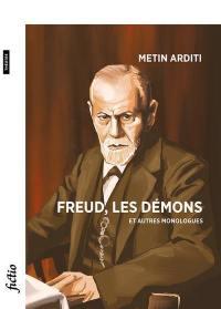 Freud, les démons : et autres monologues