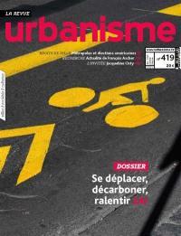 Urbanisme. n° 419, Se déplacer, décarboner, ralentir