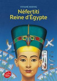 Néfertiti, reine d'Egypte