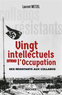 Vingt intellectuels sous l'Occupation