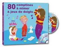 80 comptines à mimer & jeux de doigts