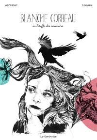 Blanche Corbeau ou L'étoffe des souvenirs