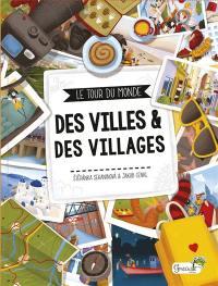 Le tour du monde des villes & des villages