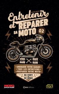 Entretenir et réparer sa moto. Volume 2, Aménager votre garage, tous les entretiens, préparer votre moto