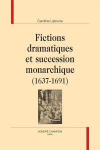 Fictions dramatiques et succession monarchique