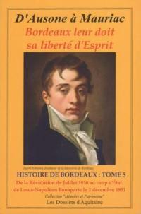 Histoire de Bordeaux. Volume 5, De la révolution de juillet 1830 au coup d'Etat de Louis-Napoléon Bonaparte le 2 décembre 1851