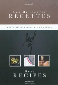 Les meilleures recettes des meilleurs ouvriers de France. Volume 2,