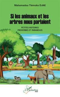 Si les animaux et les arbres nous parlaient
