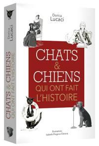 Chats et chiens qui ont fait l'histoire