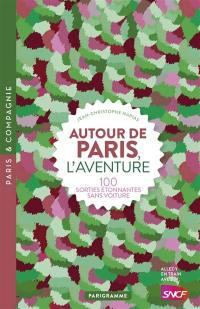 Autour de Paris, l'aventure