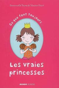 Ce que font toujours... les vraies princesses; Ce que ne font jamais... les vraies princesses