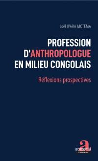 Profession d'anthropologue en milieu congolais
