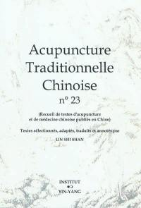 Acupuncture traditionnelle chinoise. Volume 23,