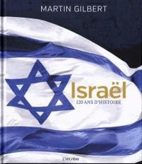 Israël, 120 ans d'histoire