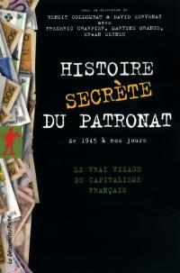 Histoire secrète du patronat