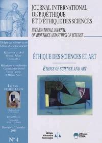 Journal international de bioéthique et d'éthique des sciences. n° 4 (2019), Ethique des sciences et art