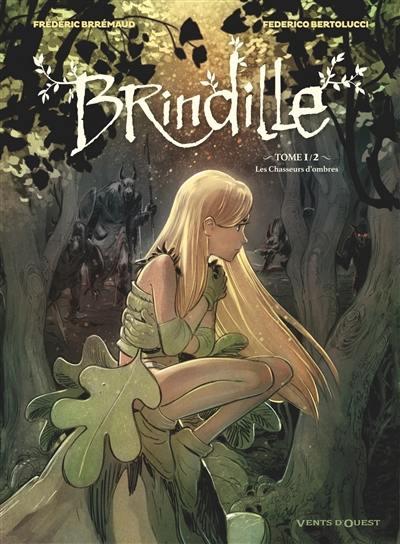 Brindille. Volume 1, Les chasseurs d'ombres