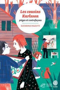 Les cousins Karlsson, Pièges et contrefaçons