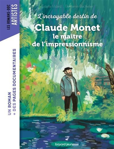 L'incroyable destin de Claude Monet