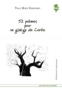 52 poèmes pour un ginkgo de Corée; Suivi de Retour