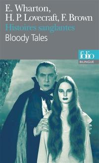 Histoires sanglantes = Bloody tales