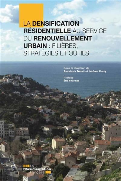 La densification résidentielle au service du renouvellement urbain