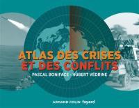 Atlas des crises et des conflits