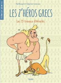 Les z'héros grecs. Volume 1, Les 13 travaux d'Héraclès