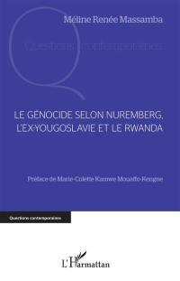 Le génocide selon Nuremberg, l'ex-Yougoslavie et le Rwanda