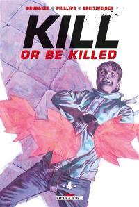 Kill or be killed. Volume 4,