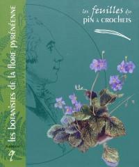Feuilles du Pin à crochets (Les). n° 9, Les botanistes de la flore pyréneenne