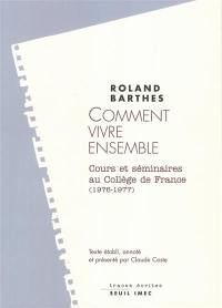 Les cours et les séminaires de Roland Barthes, Comment vivre ensemble