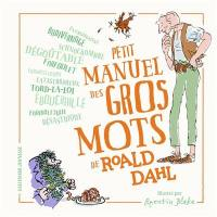 Petit manuel des gros mots de Roald Dahl