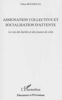 Assignation collective et socialisation d'attente