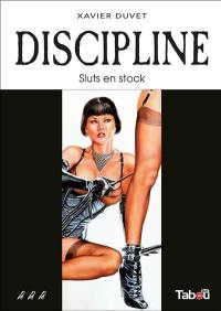 Discipline, Sluts en stock