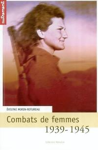1939-1945, combats de femmes