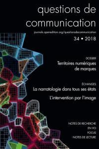 Questions de communication. n° 34, Territoires numériques de marques