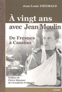 A vingt ans avec Jean Moulin