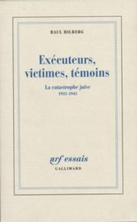 Exécuteurs, victimes, témoins