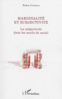 Marginalité et subjectivité