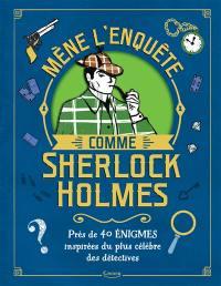 Mène l'enquête comme Sherlock Holmes