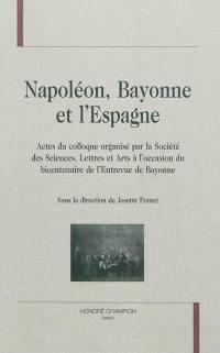Napoléon, Bayonne et l'Espagne