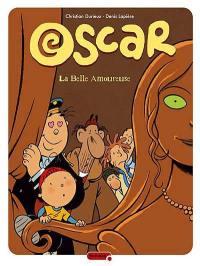 Oscar. Volume 7, La belle amoureuse