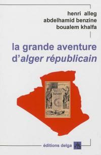 La grande aventure d'Alger républicain