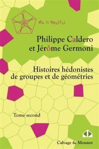 Histoires hédonistes de groupes et de géométries. Volume 2,