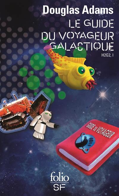 H2G2. Volume 1, Le guide du voyageur galactique