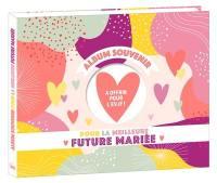 Album souvenir pour la meilleure future mariée