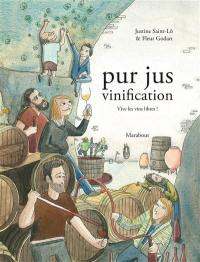 Pur jus. Volume 2, Vinification