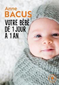 Votre bébé de 1 jour à 1 an